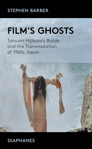 Stephen Barber: Film's Ghosts