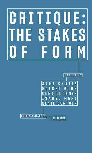 Sami Khatib (Hg.), Holger Kuhn (Hg.), ...: Critique: The Stakes of Form