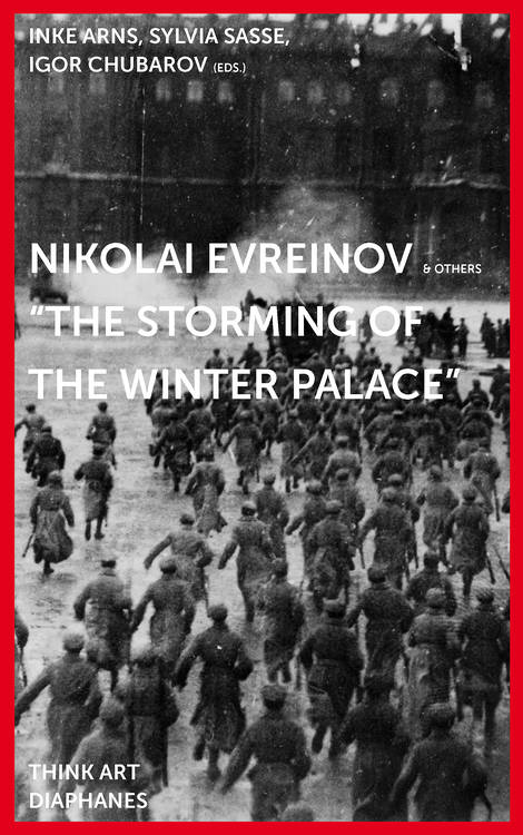 Nikolai Evreinov: The Storming of the Winter Palace (1920)
