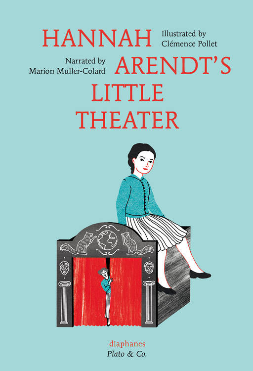 Marion Muller-Colard, Clémence Pollet: Hannah Arendt's Little Theater
