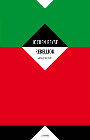 Jochen Beyse: Rebellion