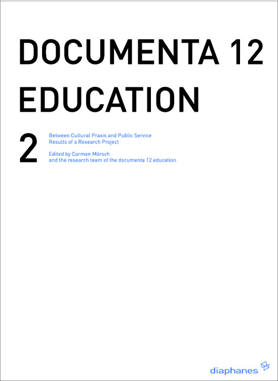 Carmen Mörsch (Hg.): documenta 12 education II